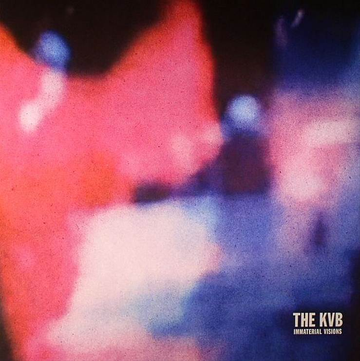 The KVB – 'Immaterial Visions' (Cititrax)
