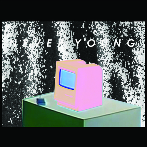 "Never Young – ""Tolerable"""