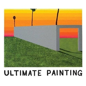 Ultimate Painting – Ultimate Painting (Trouble In Mind)