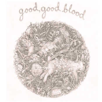 "Good, Good Blood – ""Hold Me Like A Child"""