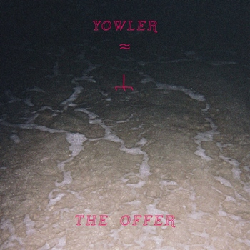 """Yowler – """"The Offer"""""""