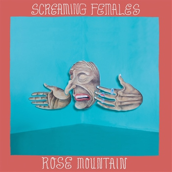Screaming Females – Rose Mountain (Don Giovanni)