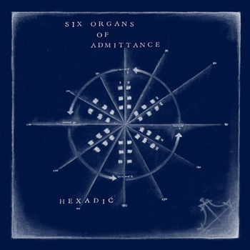 Six Organs Of Admittance – Hexadic (Drag City)