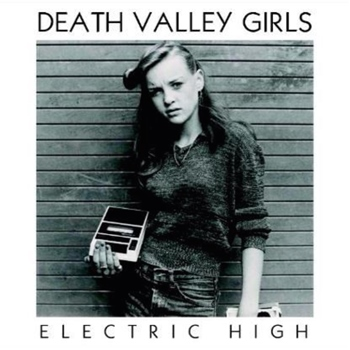 """Death Valley Girls – """"Electric High"""""""