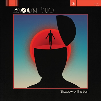 Moon Duo – Shadow of the Sun (Sacred Bones)
