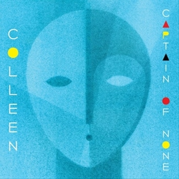 Colleen – Captain of None (Thrill Jockey)