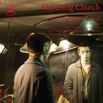 Marching Church – This World is Not Enough (Sacred Bones)