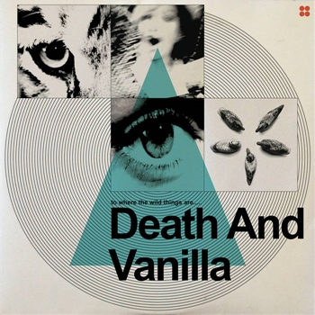 Death And Vanilla – To Where the Wild Things Are (Fire)