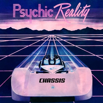 Psychic Reality – Chassis (Not Not Fun)