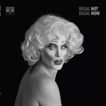 Regal Degal – Not Now (Terrible)