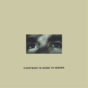 Citizen – Everybody Is Going to Heaven (Run For Cover)