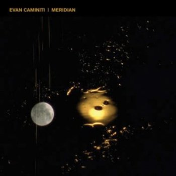 Evan Caminiti – Meridian (Thrill Jockey)