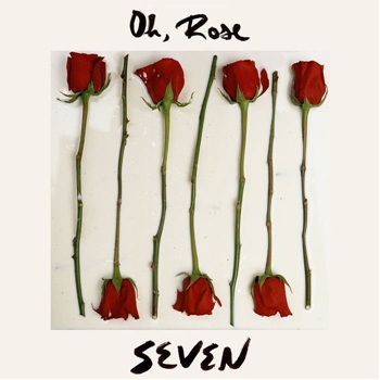 """Oh, Rose – """"Seven"""""""