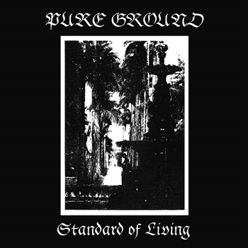 Pure Ground – Standard of Living (Chondritic Sound/Avant!)