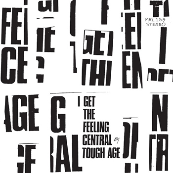 Tough Age – I Get the Feeling Central (Mint)
