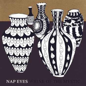 Nap Eyes – Whine of the Mystics (Paradise of Bachelors)