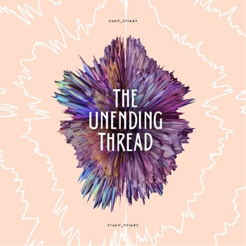 The Unending Thread – '<selftitled> the unending thread '