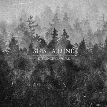 Suis La Lune – 'Distance / Closure'