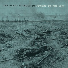 Future Of The Left – The Limits Of Battleships