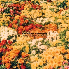 Brendan Canning – Home Wrecking Years