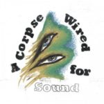 a-corpse-wired-for-sound