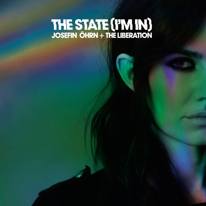 """Josefin Öhrn + The Liberation – """"The State (Im In)"""" , """"Rushing Through My Mind (Al Lover Remix)"""""""