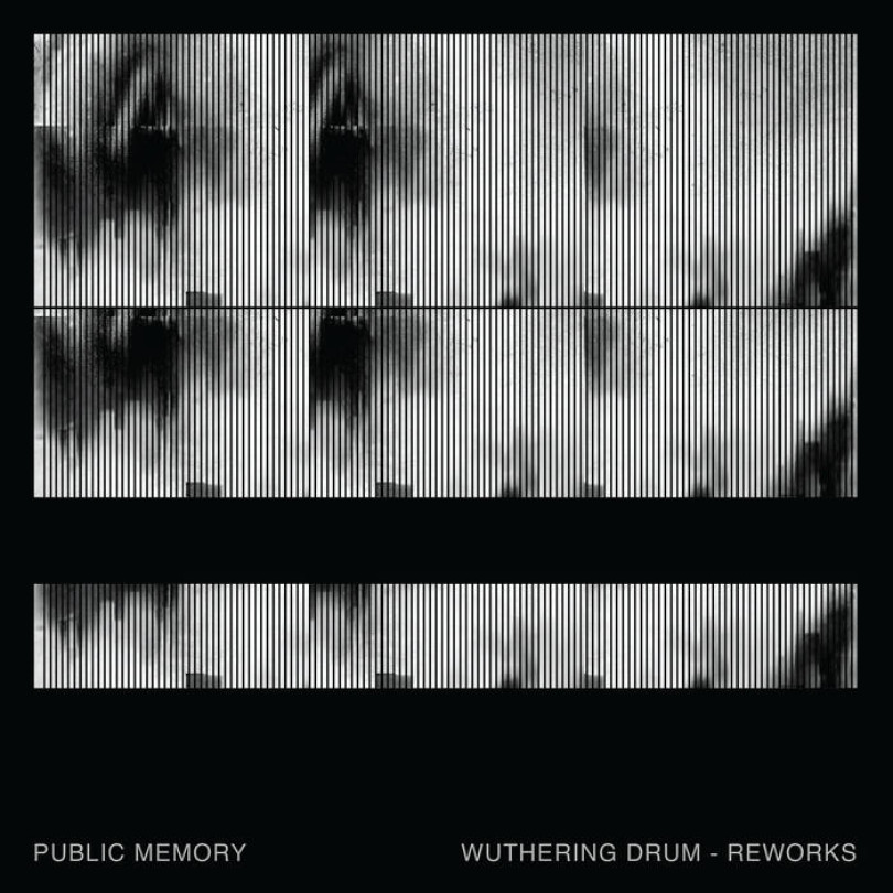 "Public Memory – ""Wuthering Drum Reworks"""