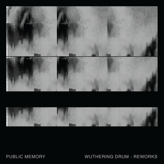 """Public Memory – """"Wuthering Drum Reworks"""""""