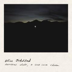 Will Johnson – Hatteras Night, A Good Luck Charm