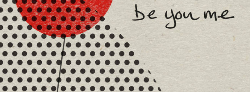 Be You Me – 'Be You Me'