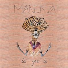 Maneka – Is You Is