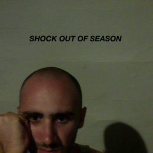 Shock Out Of Season