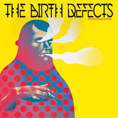 Birth Defects, the – Everything Is Fine