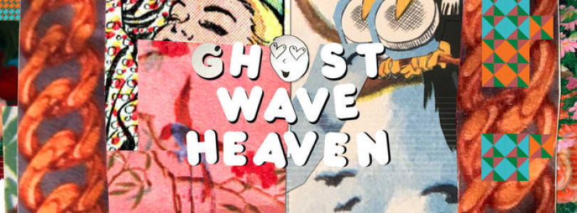 Ghost Wave – 'Heaven' EP