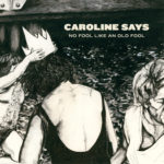 Caroline Says – No Fool Like An Old Fool