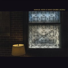 Manuel Mota & David Grubbs – Lacrau