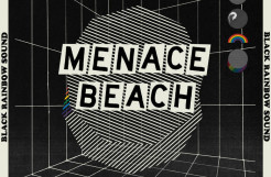 Menace Beach – Black Rainbow Sound