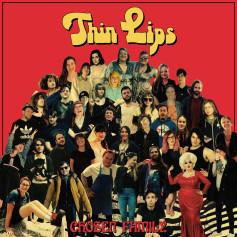 Thin Lips – Chosen Family