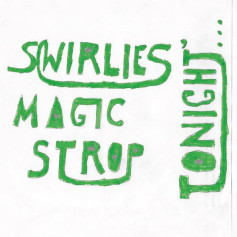 Swirlies – Magic Strop: Tonight​.​.​.