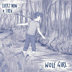 Wolf Girl – Every Now and Then