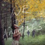 We The Animals- An Original Motion Picture Soundtrack