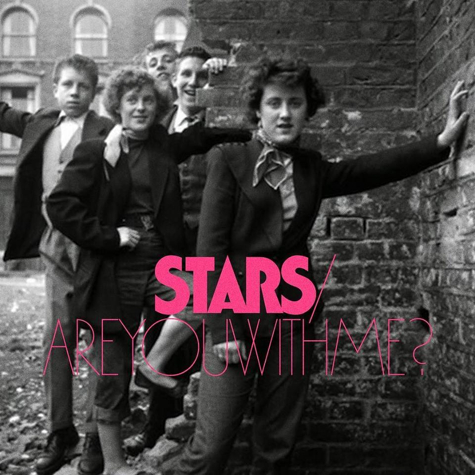 """Stars – """"Are You With Me?"""""""