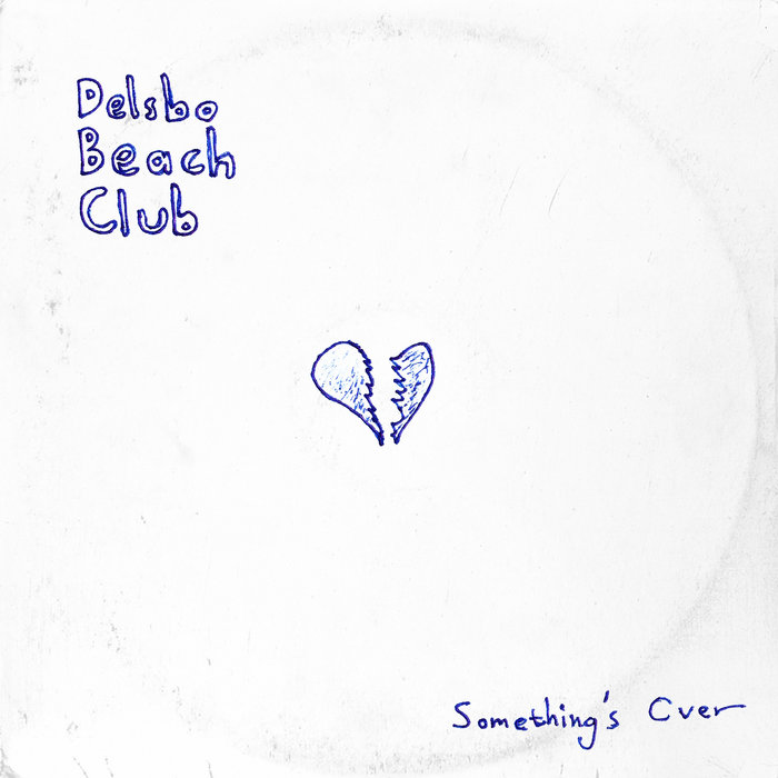 """Delsbo Beach Club – """"Something's Over"""""""