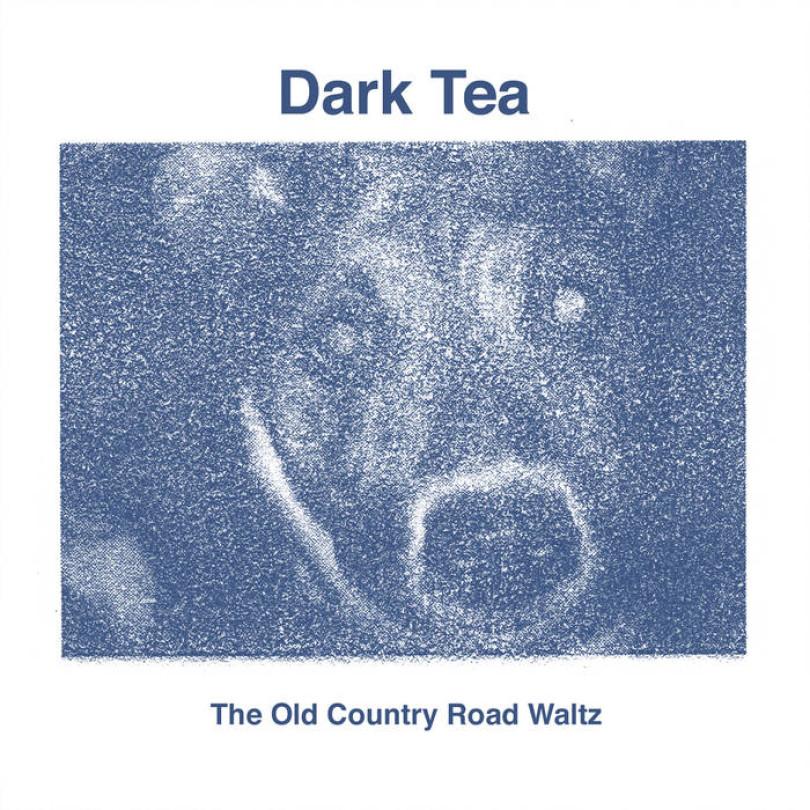 "Dark Tea – ""The Old Country Road Waltz"""