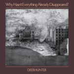 Why Hasn't Everything Already Disappeared? bandcamp