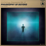 Anthology Resource Vol. II- Philosophy of Beyond