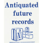 Antiquated Future Records