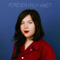 """Lucy Dacus – """"Forever Half Mast"""""""