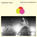A Beautiful Thing- IDLES Live at Le Bataclan