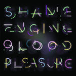 Shame Engine : Blood Pleasure